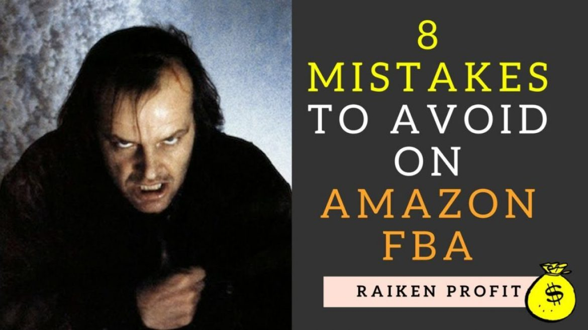 8 Mistakes To Avoid When Selling On Amazon FBA