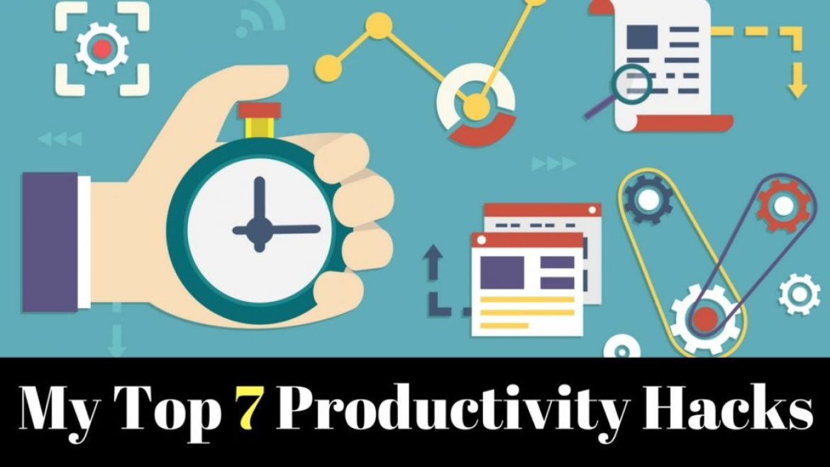 7 Hacks I Use Daily To Be More Productive In My Business