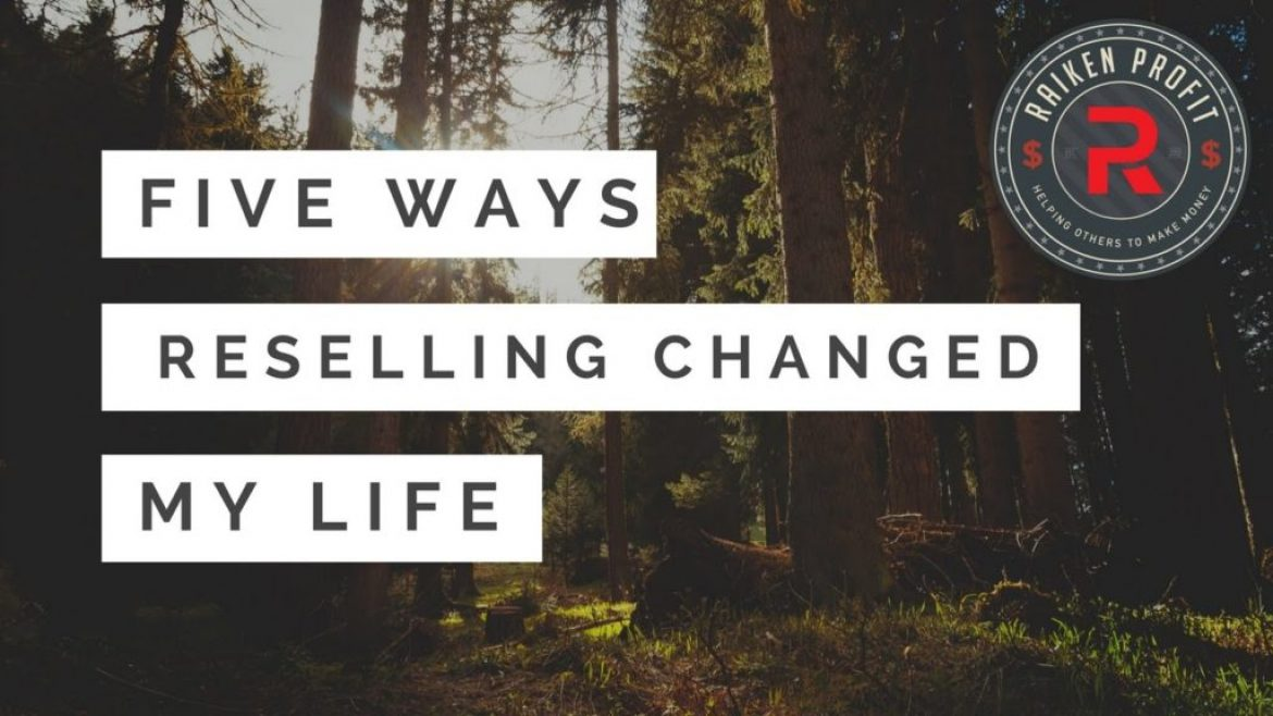 5 Suprising Ways Reselling Can Change Your Life