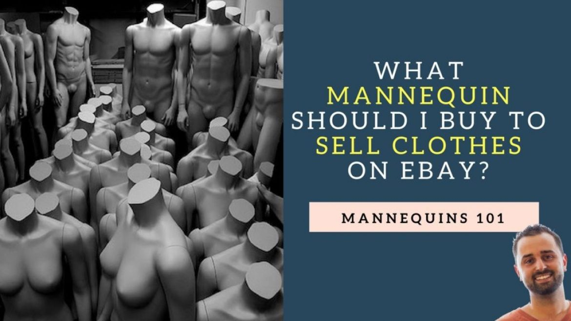 What Mannequin Should You Buy For Your Ebay Clothing Business? Raiken Profit