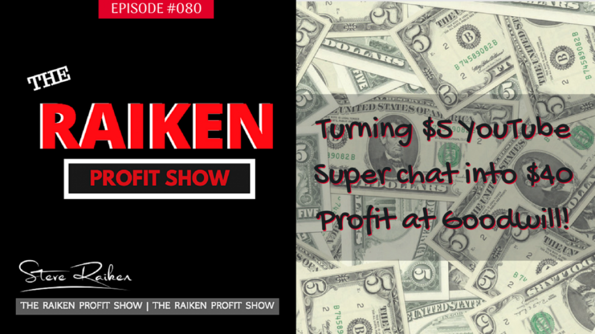 RPS #080 – Turning $5 YouTube Super chat into $40 Profit at Goodwill!