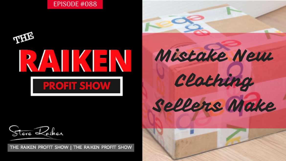 RPS #088 – The Biggest Mistake New Clothing Sellers Make On Ebay