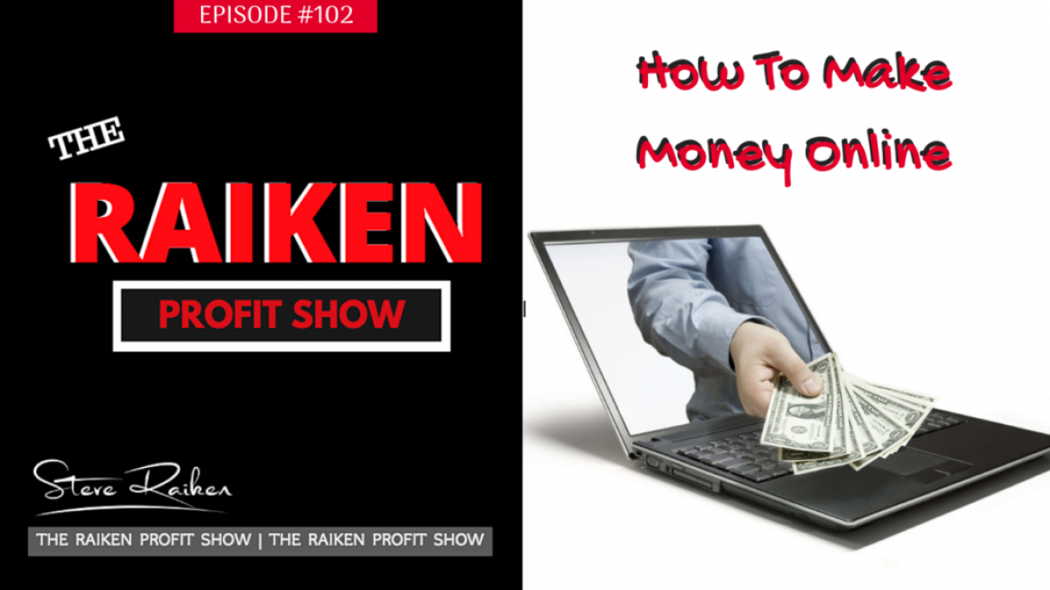 RPS #102 – The Honest Truth Behind Making Money Online