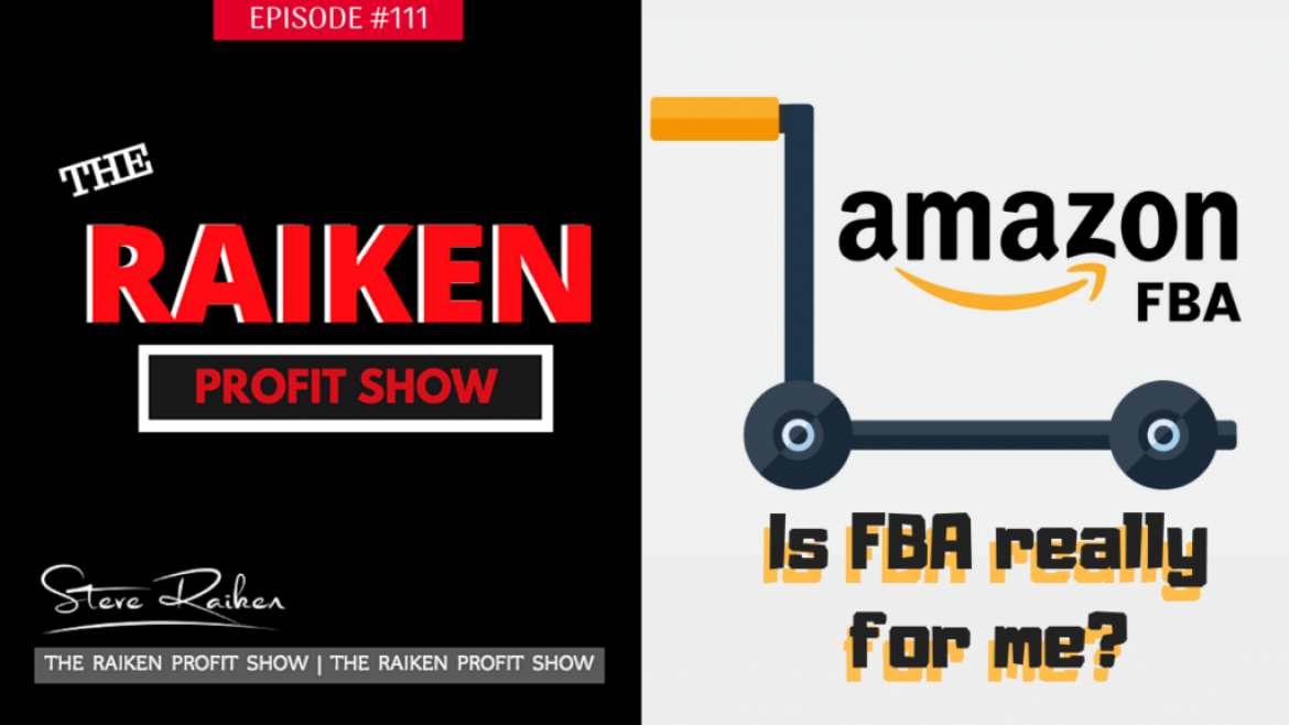 RPS #111 – 5 Signs You're NOT Cut Out To Be Selling On Amazon FBA