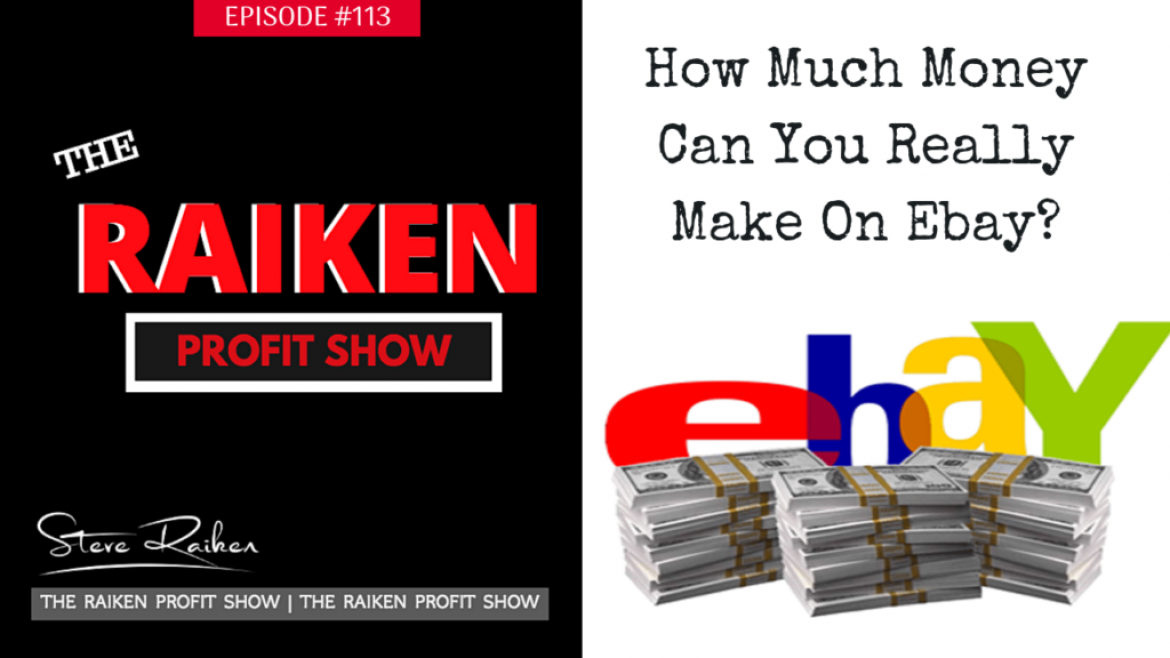RPS #113 – How Much Money Can You Really Make On Ebay?