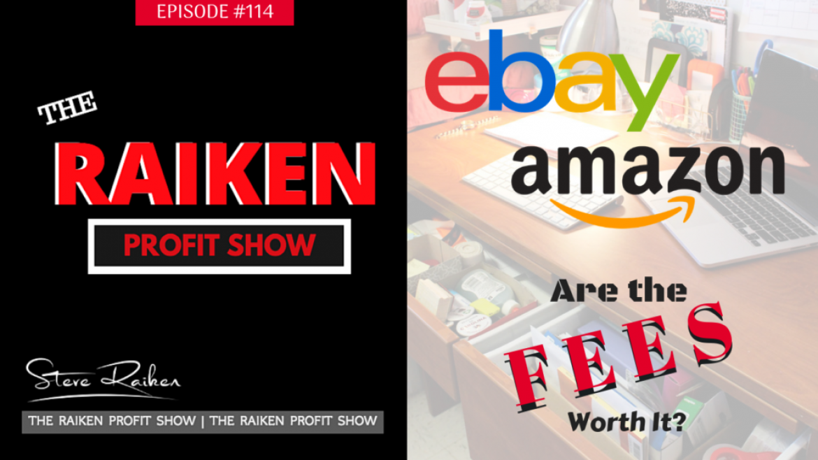 RPS #114 – Is It Worth Paying All The FEES On Ebay And Amazon?