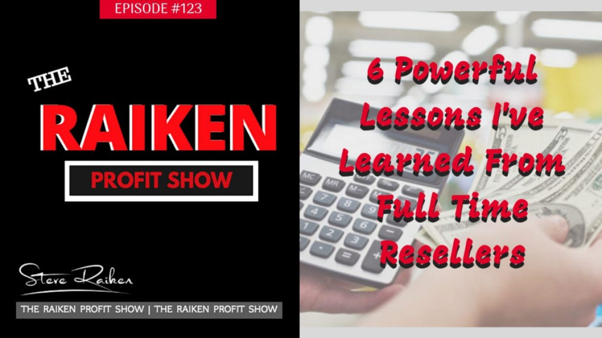RPS #123 – 6 Powerful Lessons I've Learned From Full Time Resellers