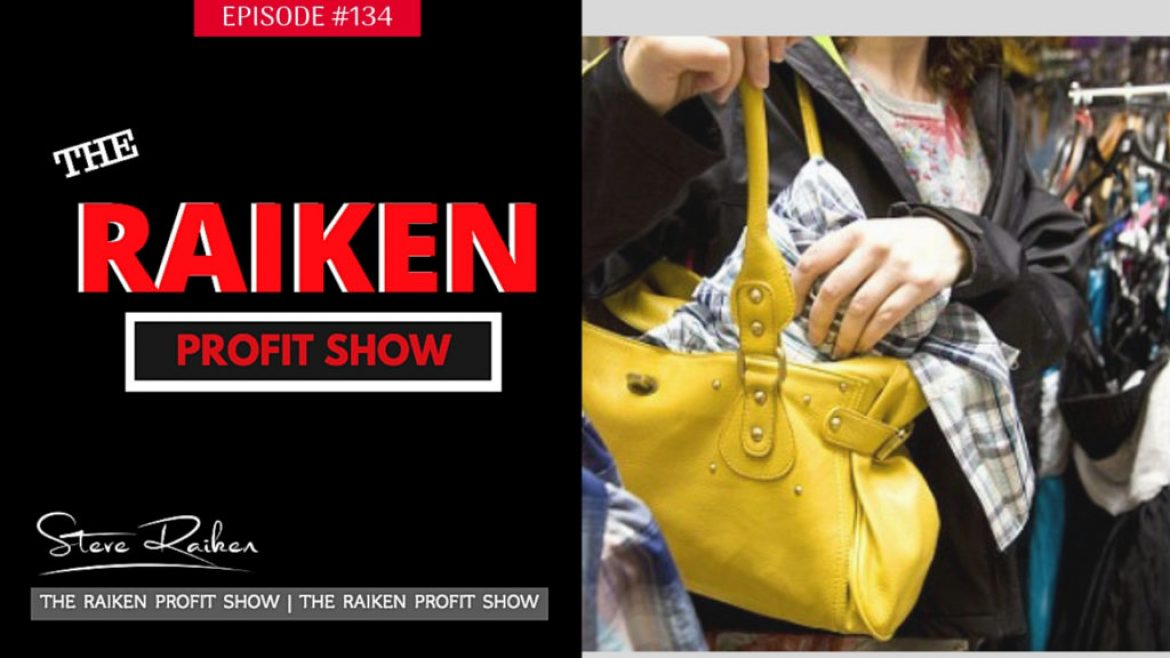 RPS #134 – BUSTED! CAUGHT STEALING AT GOODWILL… | Raiken Profit