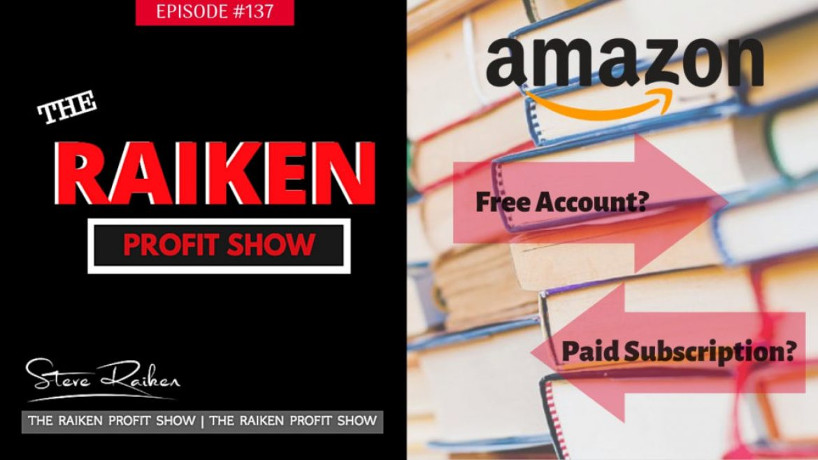 RPS #137 – Starting An Amazon Book Business ( Step 1) Free Account vs. Paid Subscription?