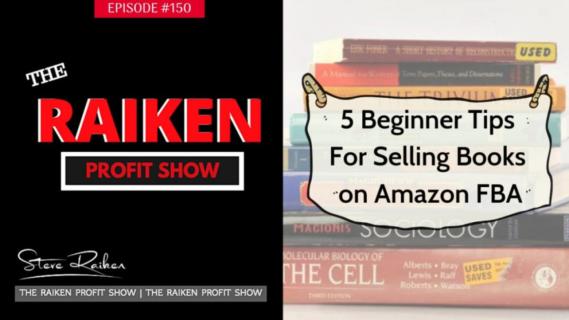 RPS #150 – 5 Beginner Tips For Selling Books on Amazon FBA