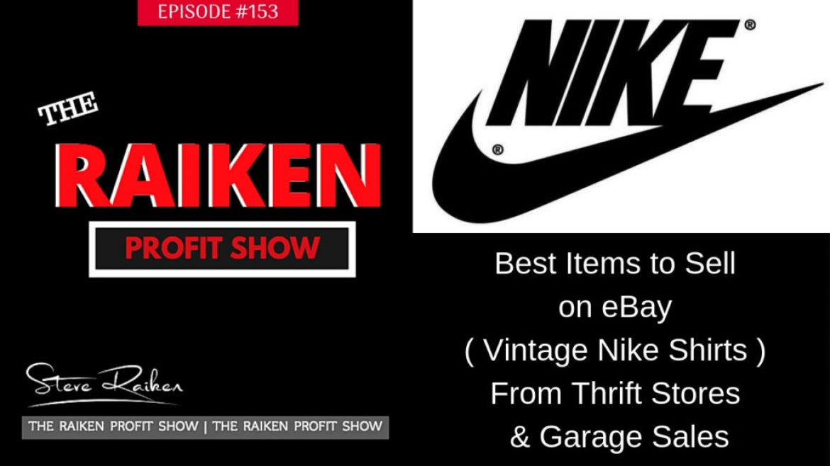 RPS #153 – Best Items to Sell on eBay ( Vintage Nike Shirts ) From Thrift Stores & Garage Sales