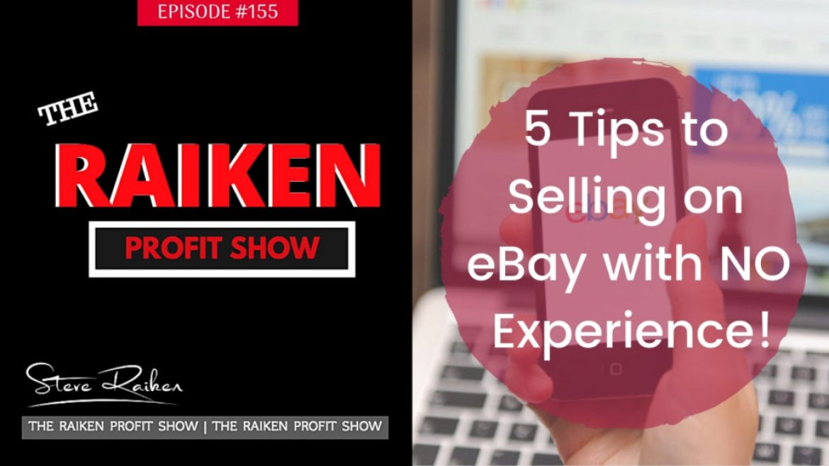 RPS #155 – 5 Tips to Selling on eBay with NO Experience!