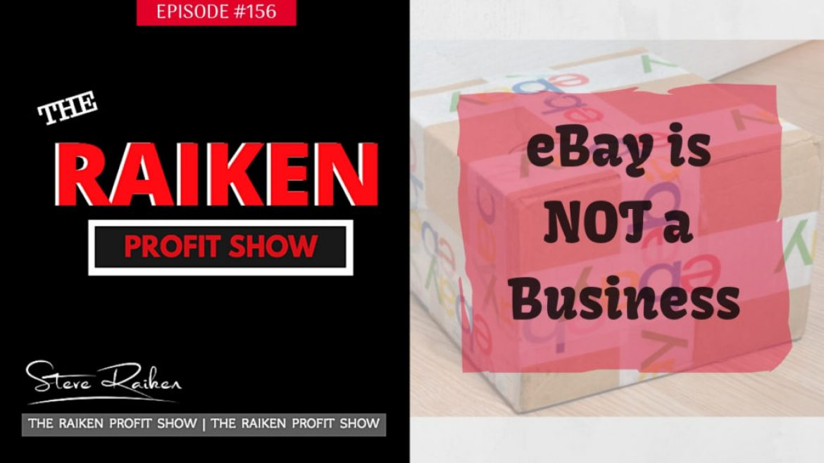 RPS #157 – eBay is NOT a Business