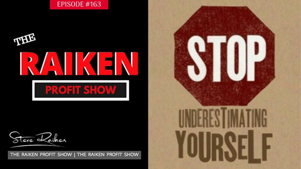RPS #163 – Quit Underestimating Yourself