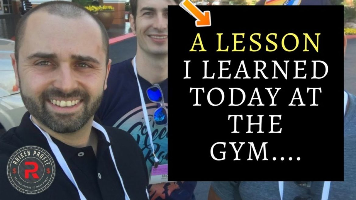 A Life Lesson I Learned At The Gym Today That Changed My Life…