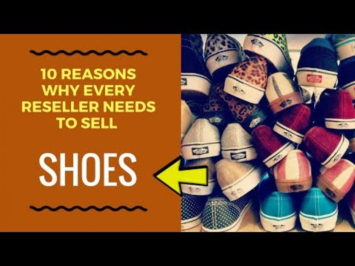 10 Reasons Why Every Reseller Should Sell Shoes On Ebay With Tino